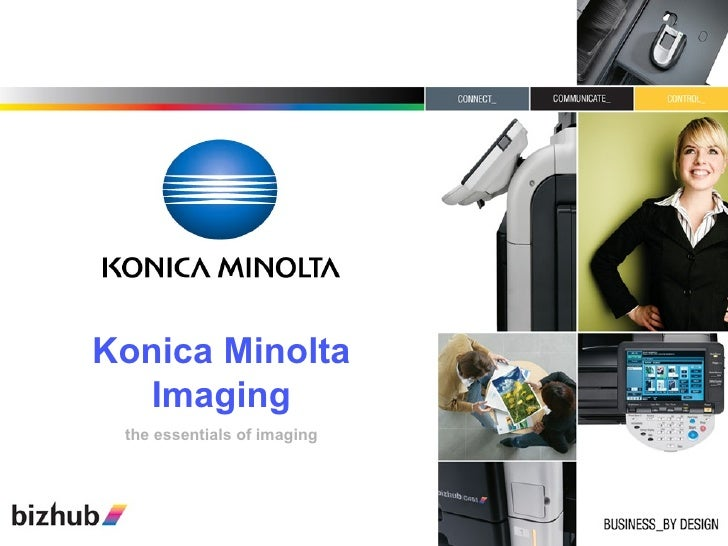 Konica Minolta Imaging the essentials of imaging