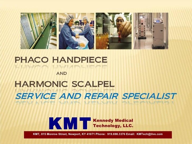 Kennedy Medical  Technology, LLC. KMT KMT, 815 Monroe Street, Newport, KY 41071 Phone:  919.698.3376 Email:  [email_address]