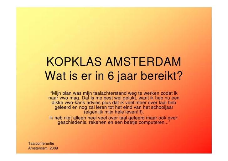 """KOPKLAS AMSTERDAM         Wat is er in 6 jaar bereikt?            """"Mijn plan was mijn taalachterstand weg te werken zodat ..."""