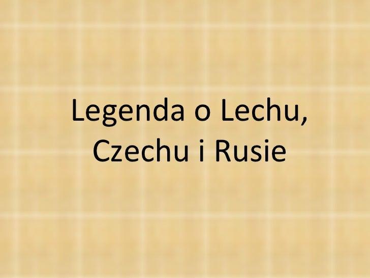 Lech,Czech i Rus