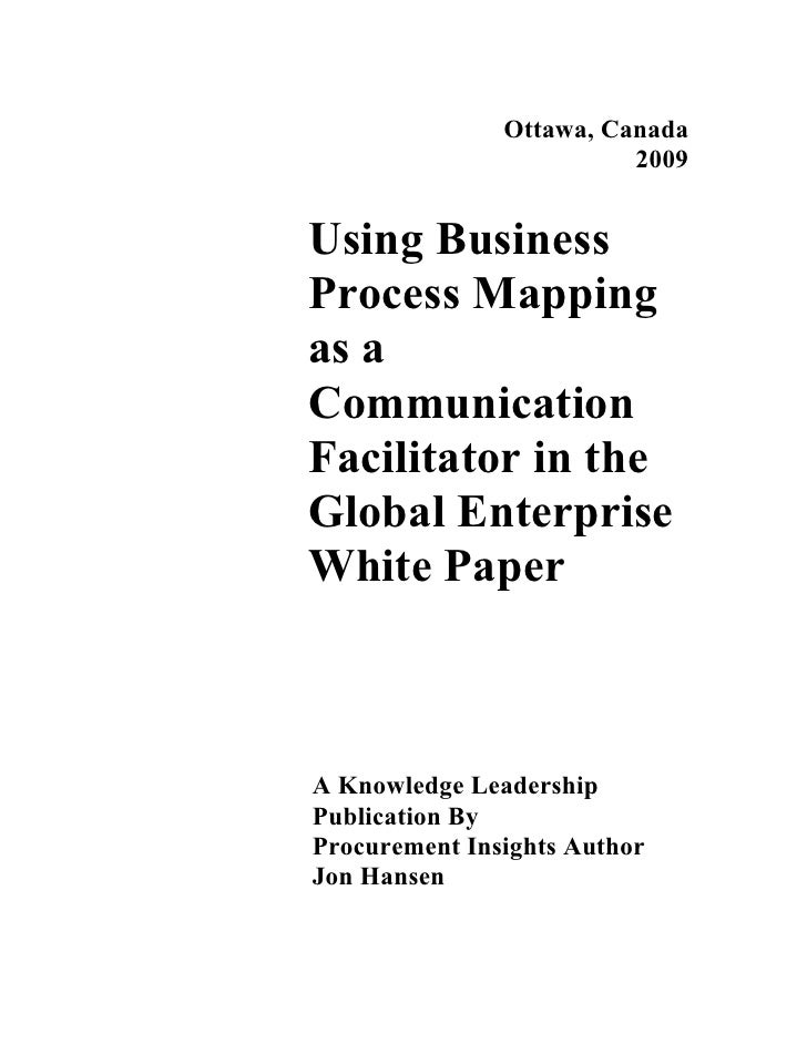 Ottawa, Canada                          2009   Using Business Process Mapping as a Communication Facilitator in the Global...