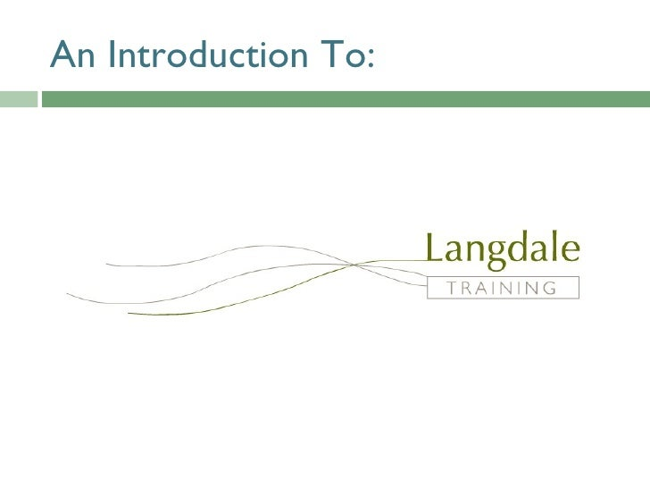 Langdale Training Introduction