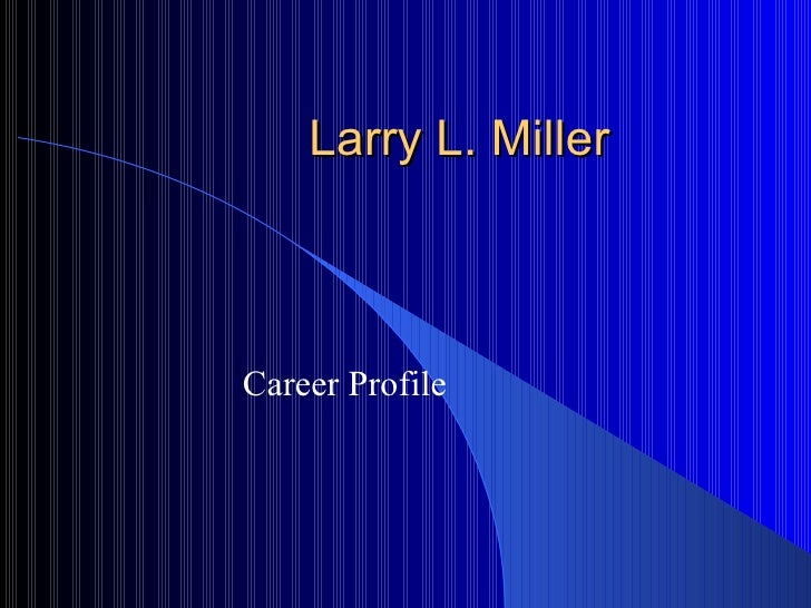 Larry L.Miller