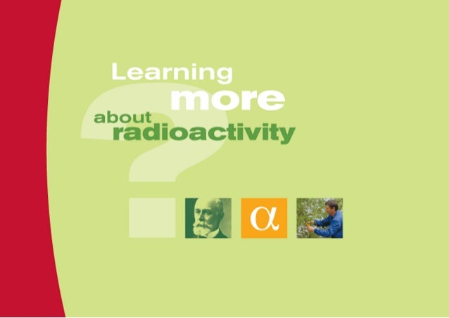 """?Where does radioactivity come from? Matter consists of tiny particles called """"atoms"""". The atoms themselves are made up of..."""