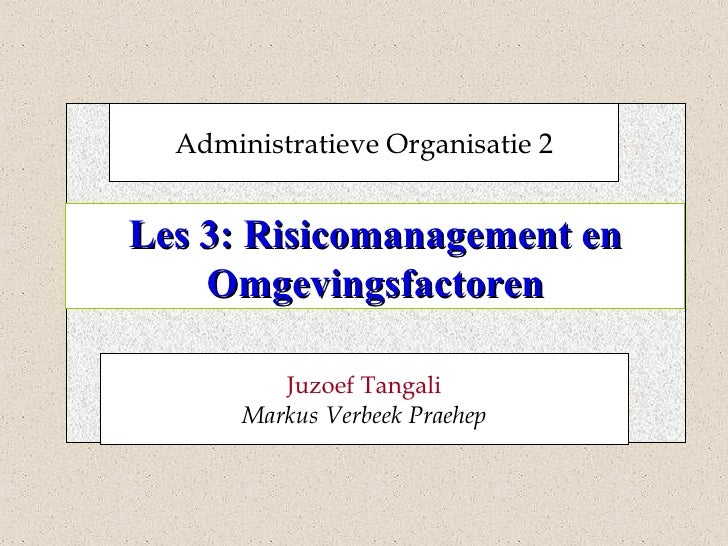 Les 3 Risicomanagement En Omgevingsfactoren