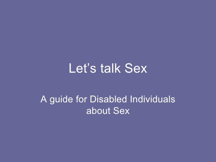 Let's talk Sex A guide for Disabled Individuals about Sex