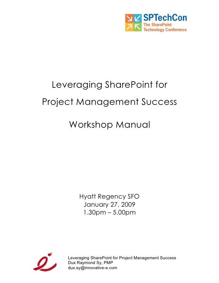 Leveraging SharePoint for Project Management Success       Workshop Manual               Hyatt Regency SFO            Janu...