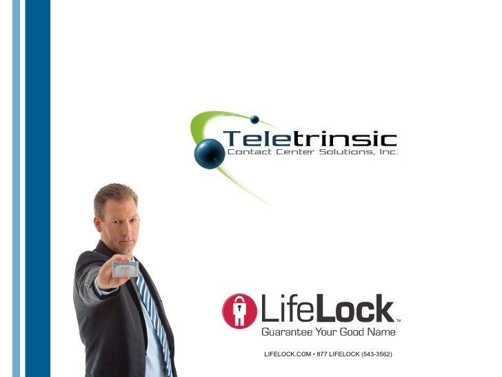 LIFELOCK.COM • 877 LIFELOCK (543-3562)