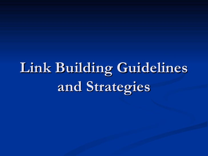Link Building Guidelines and Strategies