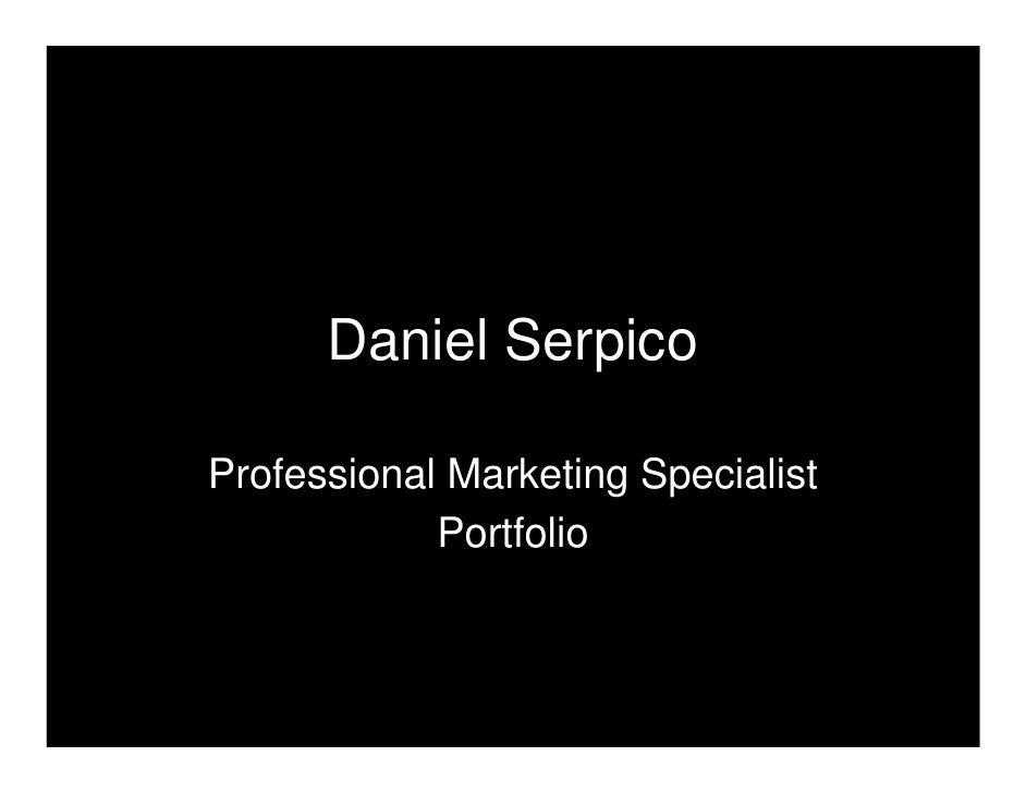 Daniel Serpico  Professional Marketing Specialist             Portfolio