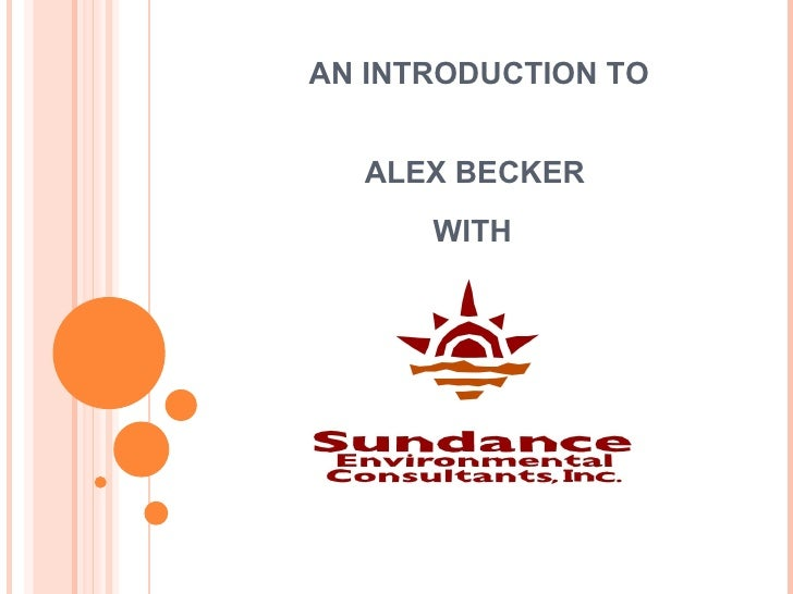 Intro to Alex Becker and Sundance Environmental Consultants