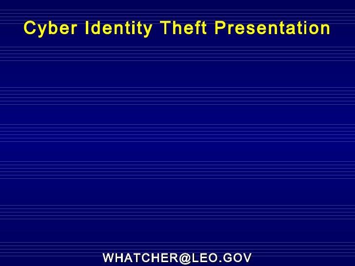 Cyber Identity Theft Presentation [email_address]