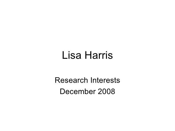 Lisa Harris Research Interests December 2008