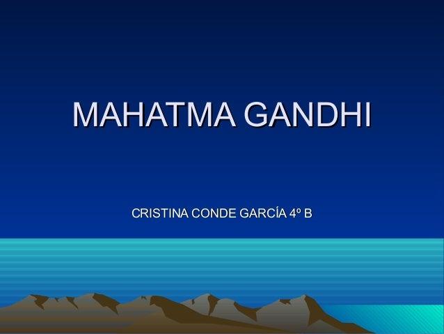 Mahatma Gandhi Cristina Conde García 4º B