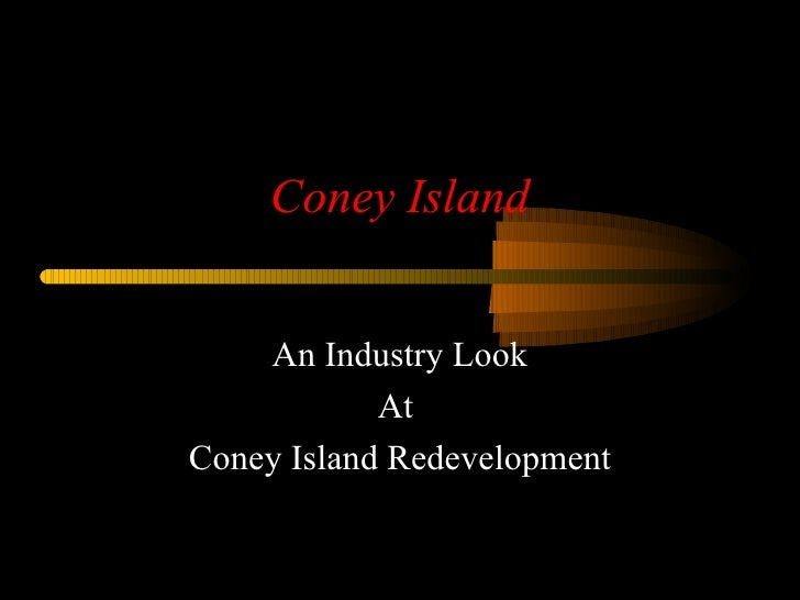 Coney Island An Industry Look At  Coney Island Redevelopment