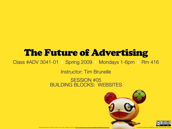 The Future of Advertising Class #ADV 3041-01 | Spring 2009 | Mondays 1-6pm | Rm 416                                       ...