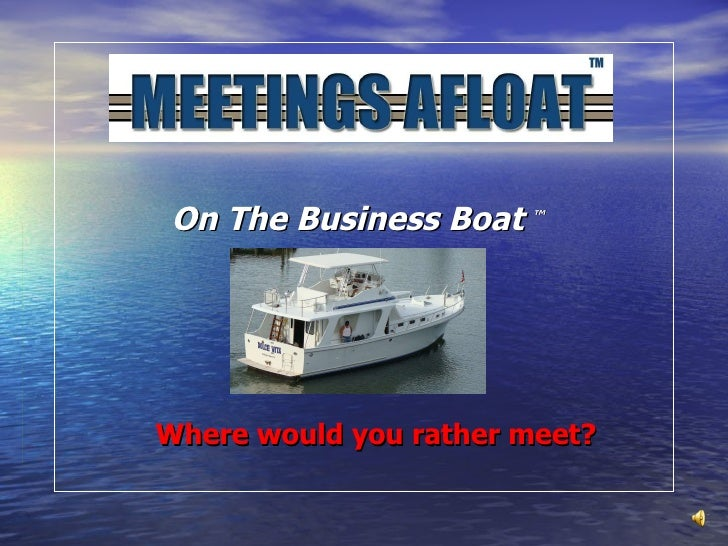 MEETINGS AFLOAT! Yacht Charters for Business
