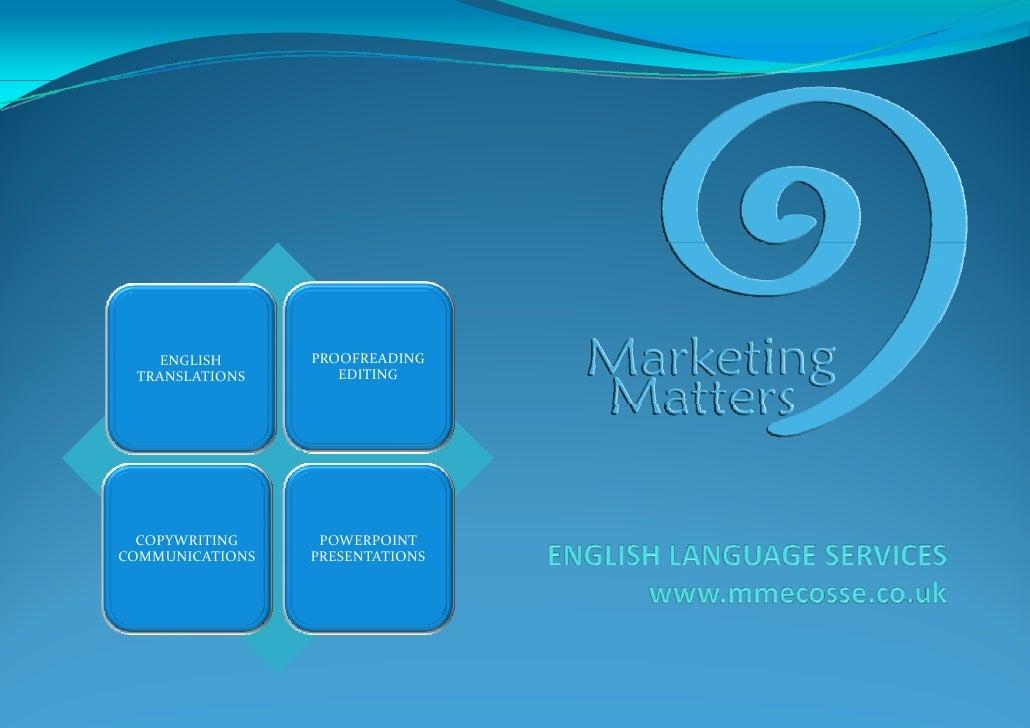 PROOFREADING     ENGLISH                     EDITING  TRANSLATIONS       COPYWRITING    POWERPOINT COMMUNICATIONS   PR...