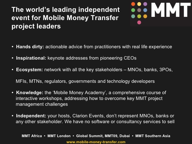 The world's leading independent event for Mobile Money Transfer project leaders •  Hands dirty:  actionable advice from pr...