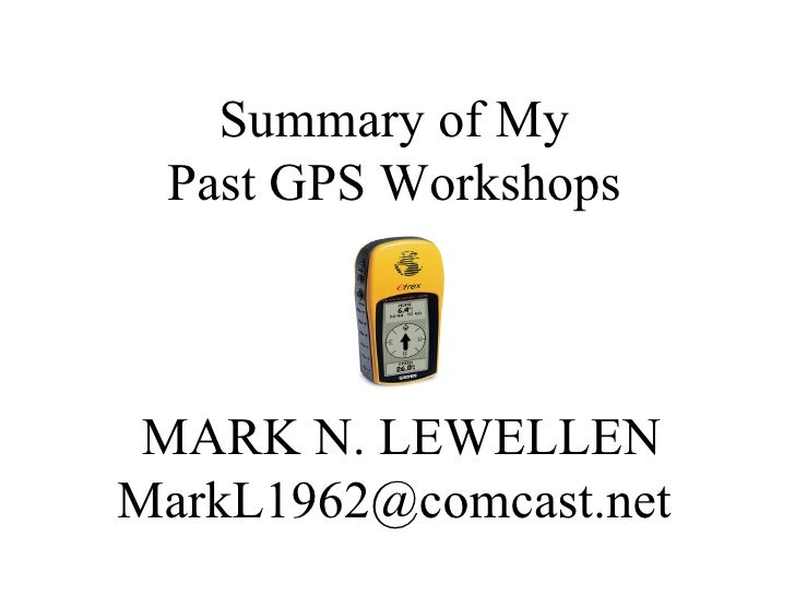Summary of My Past GPS Workshops   MARK N. LEWELLEN [email_address]