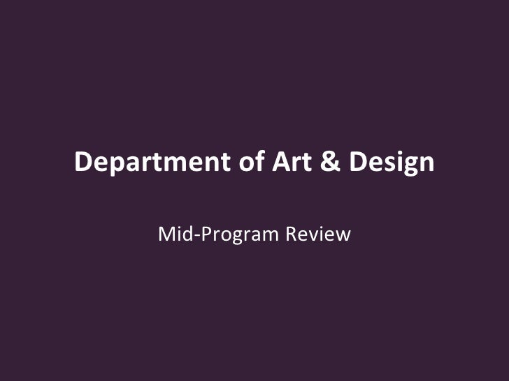 Department of Art & Design Mid-Program Review