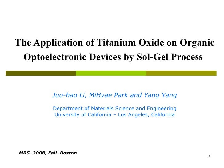 The Application of Titanium Oxide on Organic Optoelectronic Devices by Sol-Gel Process   Juo-hao Li, MiHyae Park and Yang ...