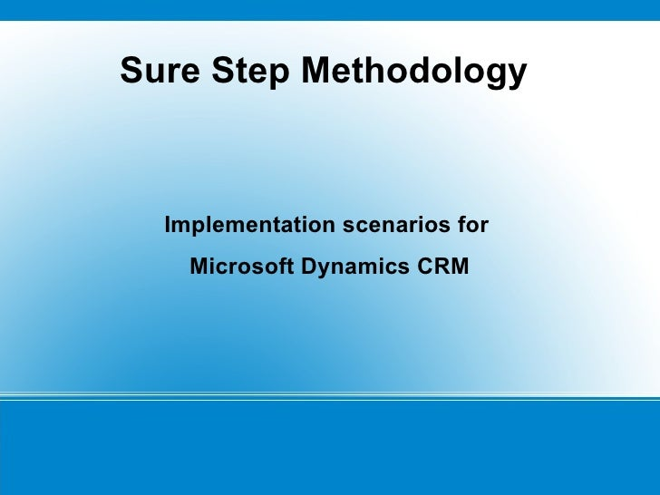 Sure Step Methodology Implementation scenarios for  Microsoft Dynamics CRM