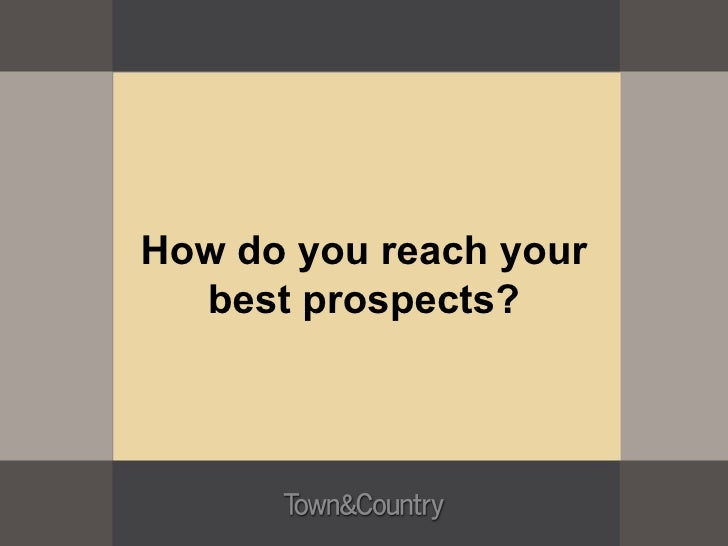 How do you reach your best prospects?