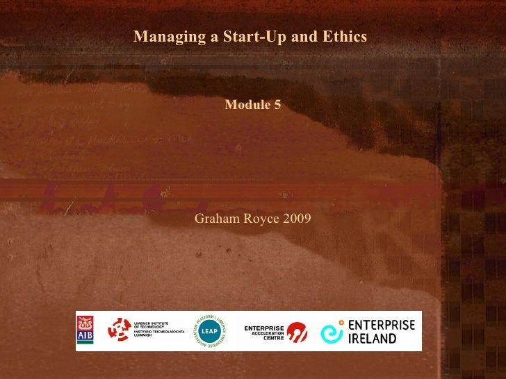 Managing A Start Up And Ethics M5