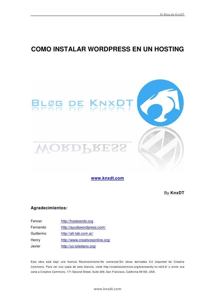 El Blog de KnxDT     COMO INSTALAR WORDPRESS EN UN HOSTING                                                 www.knxdt.com  ...