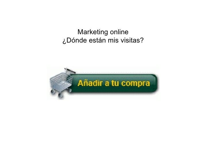 Marketing online ¿Dónde están mis visitas?