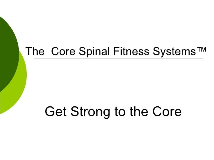 The  Core Spinal Fitness Systems™ Get Strong to the Core