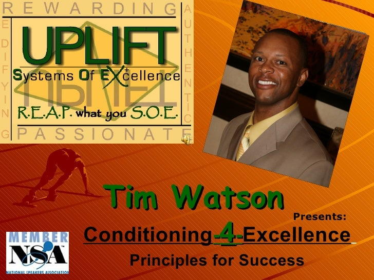 Conditioning - 4 - Excellence   Principles for Success   Tim Watson Presents: