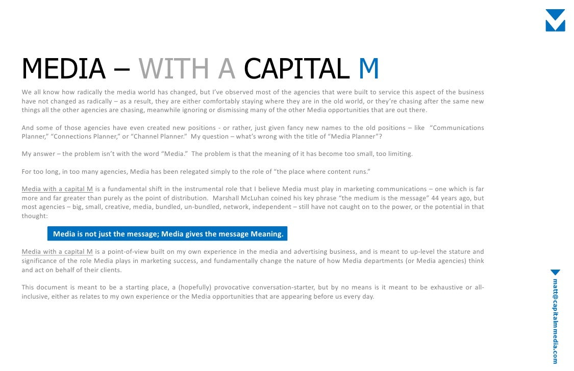 MEDIA – WITH A CAPITAL M We all know how radically the media world has changed but I've observed most of the agencies that...
