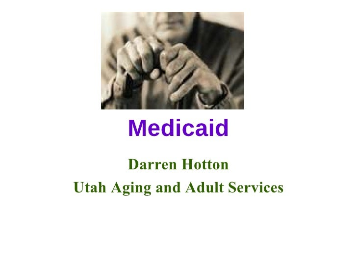Medicaid Darren Hotton Utah Aging and Adult Services