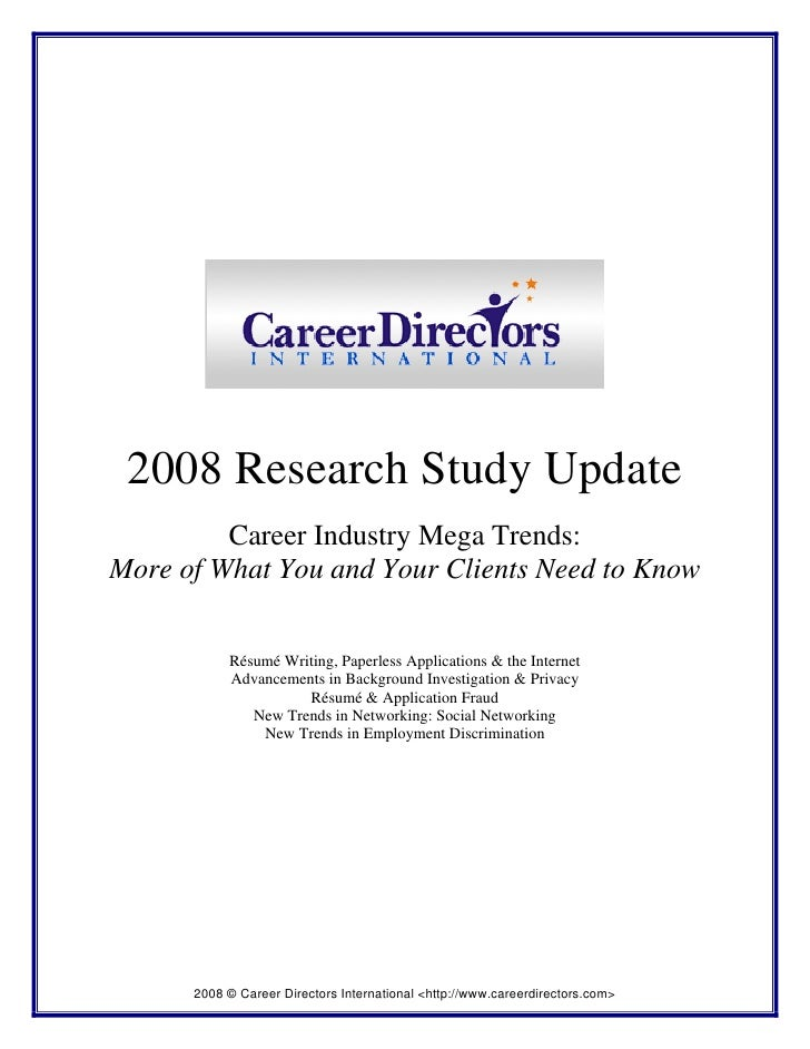 2008 Research Study Update          Career Industry Mega Trends: More of What You and Your Clients Need to Know           ...