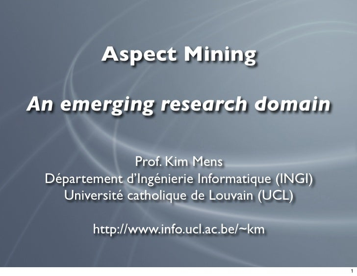 Aspect Mining - An emerging research domain