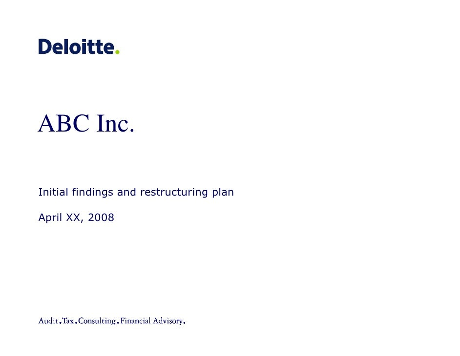 ABC Inc.  Initial findings and restructuring plan  April XX, 2008