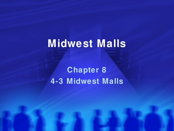 Midwest Malls Chapter 8 4-3 Midwest Malls
