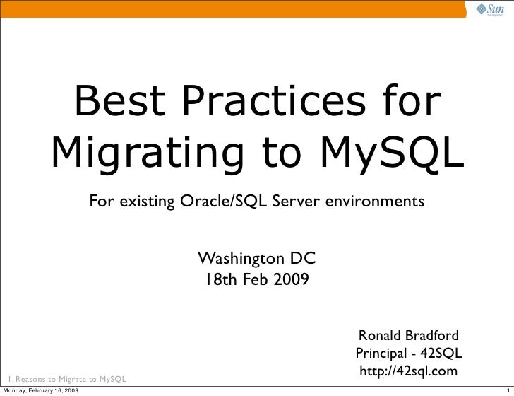 Best Practices for                Migrating to MySQL                             For existing Oracle/SQL Server environmen...