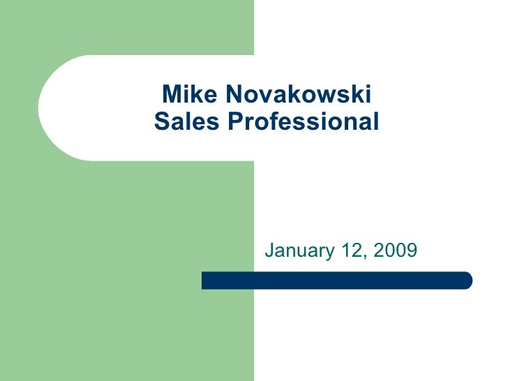 Mike Novakowski Sales Professional January 12, 2009