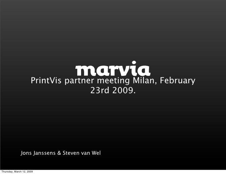 PrintVis partner meeting Milan, February                                      23rd 2009.                   Jons Janssens &...