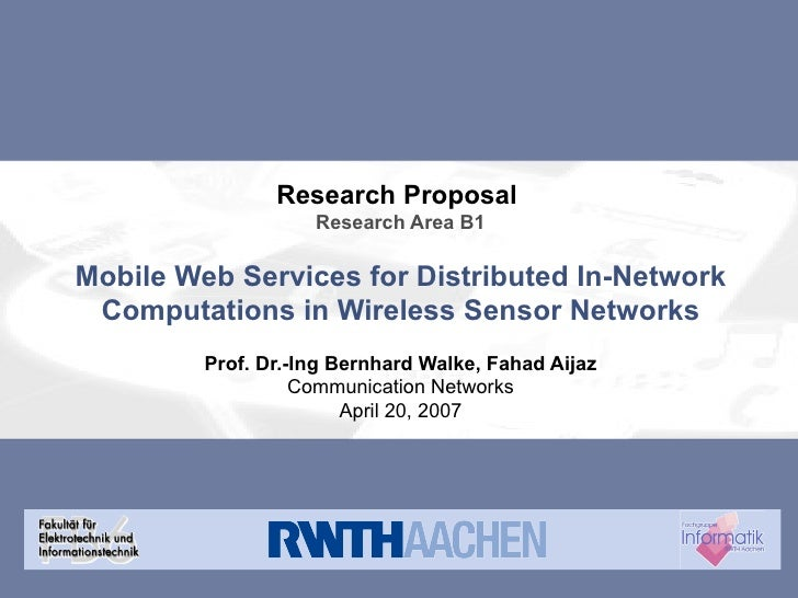 Research Proposal  Research Area B1 Mobile Web Services for Distributed In-Network Computations in Wireless Sensor Network...