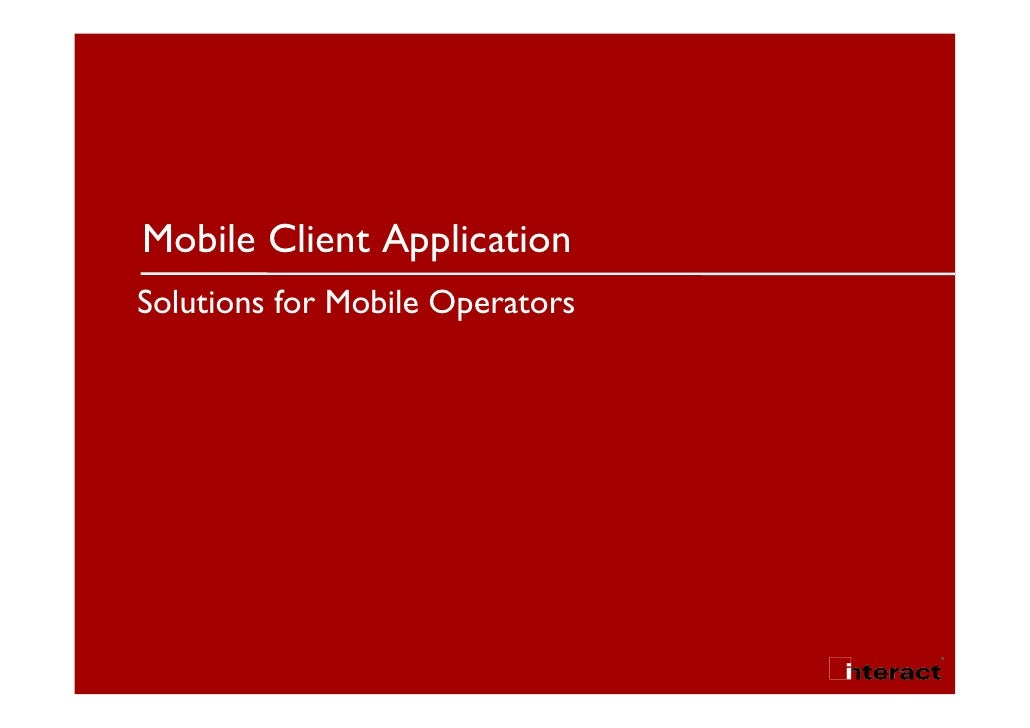 Mobile Client Application Solutions for Mobile Operators