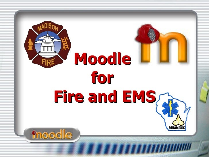 Moodle  for  Fire and EMS