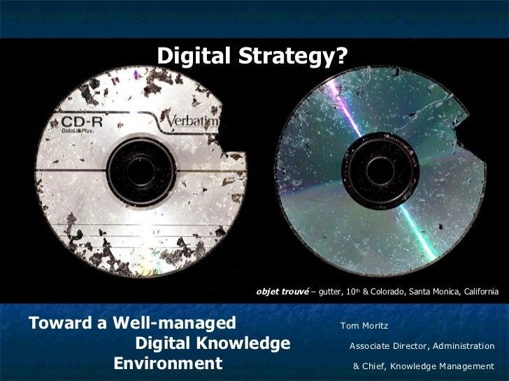 objet trouvé  – gutter, 10 th  & Colorado, Santa Monica, California Toward a Well-managed  Digital Knowledge Environment T...