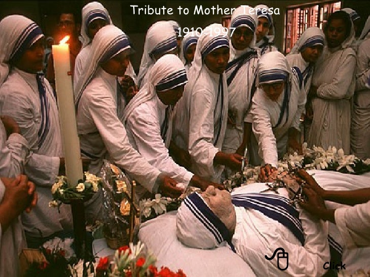  Click Tribute to Mother Teresa  1910-1997