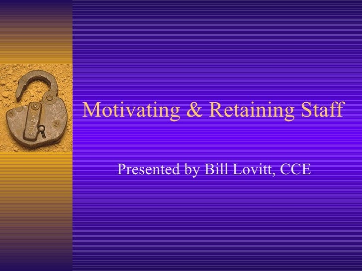 Motivating and Retaining Staff