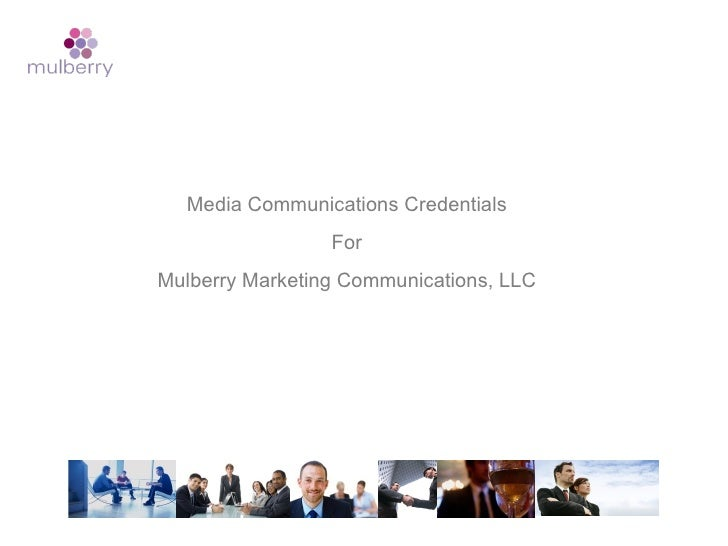 Media  Communications Credentials For Mulberry Marketing Communications, LLC