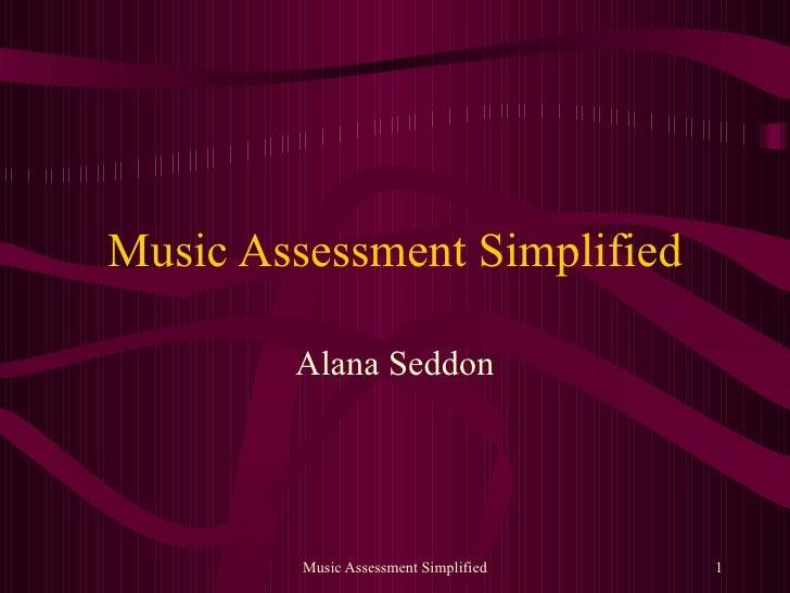 Music Assessment Simplified Alana Seddon